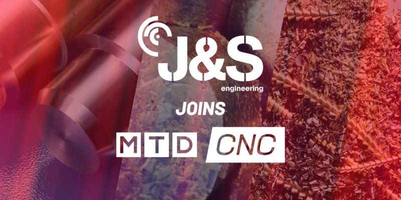 J&S Engineering Joins MTDCNC